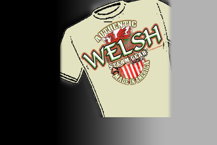 Authentic Welsh Steam-Gear<sup><small><small>(R)</small></small></sup>. Select colors and styles available in your choice of Celtic T-shirts | Celtic Hoodies | Celtic Crew Necks.